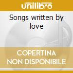 Songs written by love cd musicale