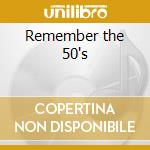 Remember the 50's cd musicale