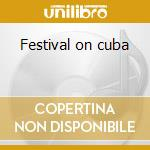 Festival on cuba cd musicale