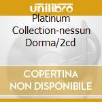 PLATINUM COLLECTION-NESSUN DORMA/2CD cd musicale di PAVAROTTI LUCIANO