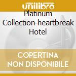 PLATINUM COLLECTION-HEARTBREAK HOTEL cd musicale di PRESLEY ELVIS & Friends