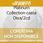 PLATINUM COLLECTION-CASTA DIVA/2CD cd musicale di CALLAS MARIA
