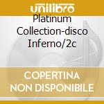 PLATINUM COLLECTION-DISCO INFERNO/2C cd musicale di ARTISTI VARI