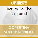 BACK TO BASIC: RETURN TO THE RAINFOR cd musicale di ARTISTI VARI