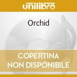 Orchid cd musicale