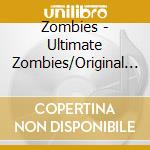 Ultimate zombies cd musicale di Zombies