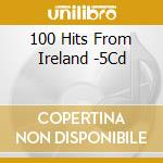 100 hits from ireland cd musicale di Artisti Vari