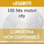 100 hits motor city cd musicale