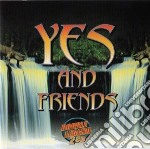 Yes and friends cd musicale di Yes