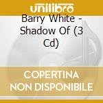 THE SHADOW OF BARRY WHITE&FRIE            cd musicale di Barry White