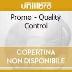 Promo - Quality Control cd musicale di PROMO