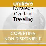 Dynarec - Overland Travelling cd musicale di DYNAREC