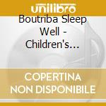 BOUTRIBA SLEEP WELL - CHILDREN'S MASSAGE  cd musicale di ARTISTI VARI