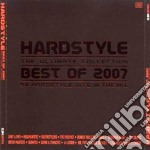 HARDSTYLE BEST OF 2007 cd musicale di ARTISTI VARI