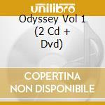 ODYSSEY VOL 1  (2 CD + DVD) cd musicale di ARTISTI VARI