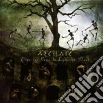 Archaic - Time Has Come To Envy The Dead cd musicale di ARCHAIC