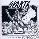 Use your weapons well cd musicale di Sparta