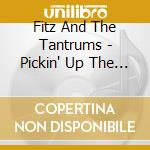 Pickin' up the pieces cd musicale di Fitz & the tantrums