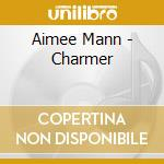 Charmer cd musicale di Mann Aimee
