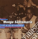 Mongo Santamaria - Live In The Netherlands cd musicale di Mongo Santamaria
