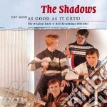 Just about as goog as it gets! cd musicale di Shadows The