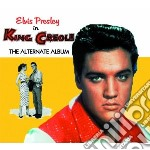 King creole (the alternate album) cd musicale di Elvis Presley