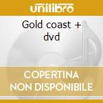 Gold coast + dvd cd musicale di Rhian Benson
