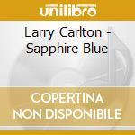 Saphire blue +1 cd musicale di Larry Carlton