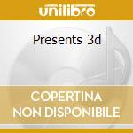 Presents 3d cd musicale