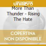 Rising the hate cd musicale di More than thunder