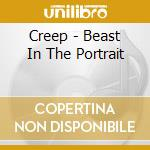 Creep - Beast In The Portrait cd musicale di Creep