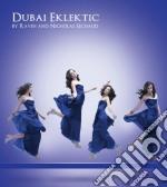 Sechaud Ravin/nicholas - Dubai Eklektic cd musicale di Sechaud Ravin/nicholas