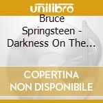 DARKNESS ON THE EDGE OF TOWN cd musicale di SPRINGSTEEN BRUCE