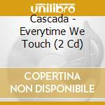 Everytime we touch cd musicale di Cascada