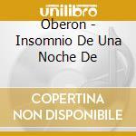 Oberon - Insomnio De Una Noche De cd musicale di Oberon