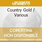 Country gold cd musicale di Artisti Vari