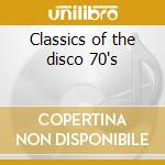 Classics of the disco 70's cd musicale