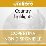 Country highlights cd musicale