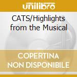 CATS/Highlights from the Musical cd musicale di O.S.T.