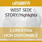WEST SIDE STORY/Highlights cd musicale di O.S.T.