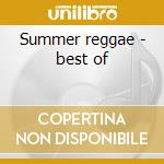 Summer reggae - best of cd musicale di Artisti Vari