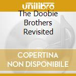 THE DOOBIE BROTHERS REVISITED cd musicale di DOOBIE BROTHERS