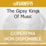 THE GIPSY KINGS OF MUSIC cd musicale di LOS REYES