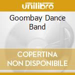 GOOMBAY DANCE BAND cd musicale di GOOMBAY DANCE BAND