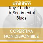A SENTIMANTAL BLUES cd musicale di CHARLES RAY