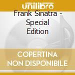 FRANK SINATRA SPECIAL EDITION cd musicale di SINATRA FRANK