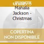 Mahalia Jackson - Christmas cd musicale di Mahalia Jackson