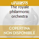 The royale philarmonic orchestra cd musicale