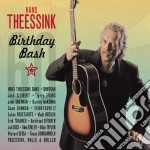 Hans Theessink - Bithday Bash cd musicale di THEESSINK HANS