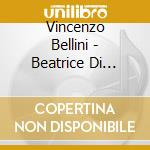 Beatrice di tenda cd musicale di Vincenzo Bellini